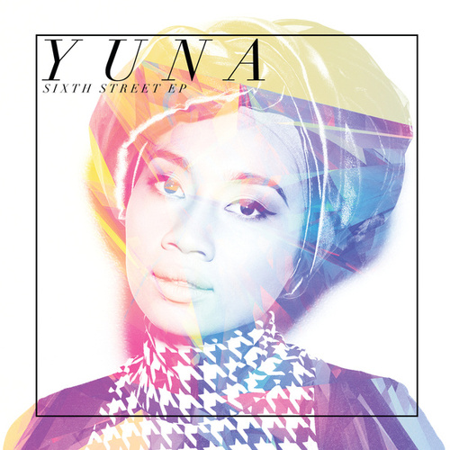 Play & Download Sixth Street EP by Yuna | Napster