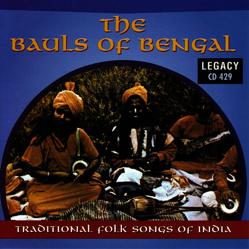 Play & Download The Bauls Of Bengal: Traditional Folk Of India by The Move | Napster