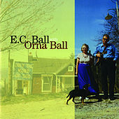E.C. Ball With Orna Ball & The Friendly Gospel... by E.C. Ball/Orna Ball/The...