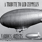 Play & Download The Led Zeppelin Tribute by Various Artists | Napster