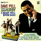 Play & Download Dave Pell Remembers John Kirby and the Big Small Bands by Dave Pell | Napster