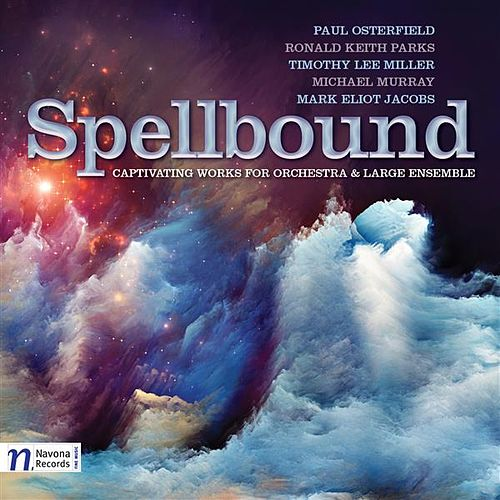 Spellbound: Captivating works for Orchestra and Large Ensemble by Various Artists