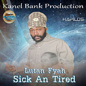 Play & Download Sick an Tired - Single by Lutan Fyah | Napster