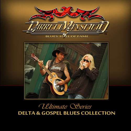 Play & Download Ultimate Series: Delta & Gospel Blues Collection by Darrell Mansfield | Napster