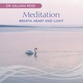 Meditation – Breath, Heart and Light by Gillian Ross