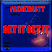 Play & Download Get It Get It by Freak Nasty | Napster