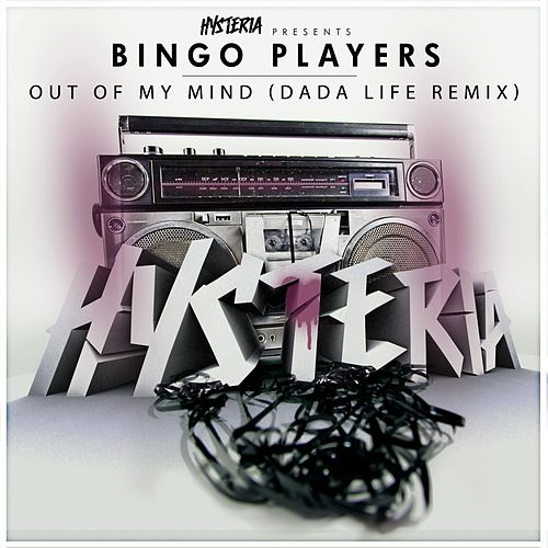 Play & Download Out Of My Mind (Dada Life Remix) by Bingo Players | Napster
