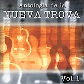 Antologia de la Nueva Trova, Vol. 1 by Various Artists