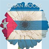 Play & Download Cuban Moods by Various Artists | Napster
