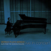 Play & Download Hersch: The Vanishing Pavilions Suite by Michael Hersch | Napster