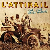 Play & Download Wire Wheels by L'Attirail | Napster