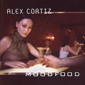 Play & Download Moodfood by Alex Cortiz | Napster