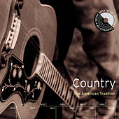 Play & Download Country: The American Tradition by Various Artists | Napster