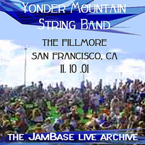 Play & Download 11-10-01 - The Fillmore - San Francisco, CA by Yonder Mountain String Band | Napster