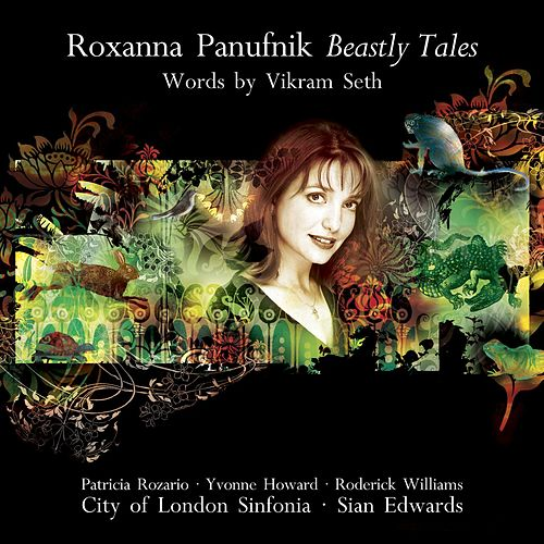 Play & Download Roxanna Panufnik: Beastly Tales (words by Vikram Seth) by Patricia Rozario | Napster