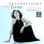 Play & Download Tragédiennes by Les Talens Lyriques | Napster