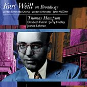 Kurt Weil On Broadway: Thomas Hampson by John McGlinn