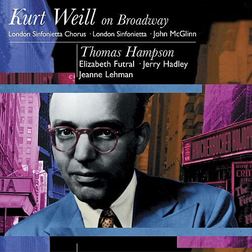 Play & Download Kurt Weil On Broadway: Thomas Hampson by John McGlinn   Napster