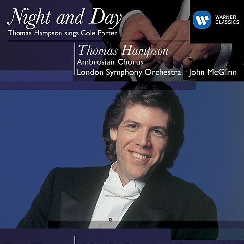 Cole Porter Night and Day: Thomas Hampson by John McGlinn