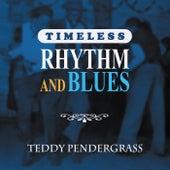 Timeless Rhythm & Blues: Teddy Pendergrass von Teddy Pendergrass