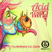 Acid Around the World by Paul Anthony