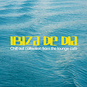 Ibiza De Dia (Chill Out Collection from the Lounge Cafè) by Various Artists