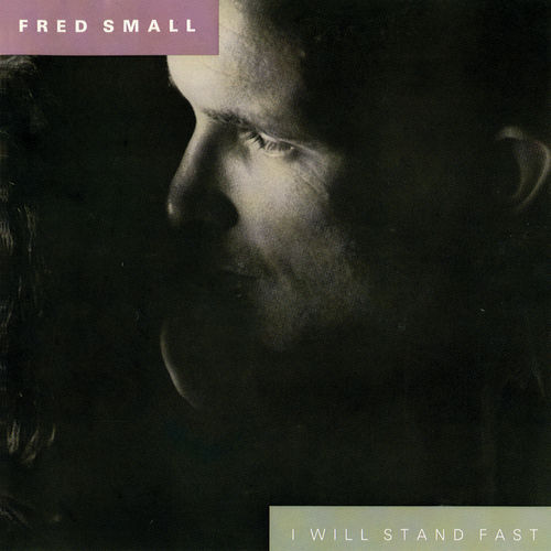 Play & Download I Will Stand Fast by Fred Small | Napster