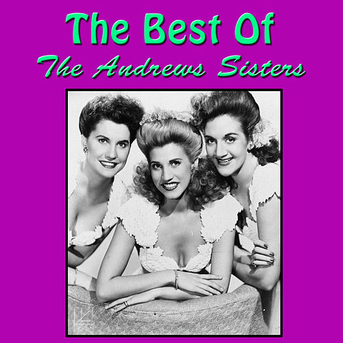 Play & Download The Best of The Andrews Sisters by The Andrews Sisters | Napster