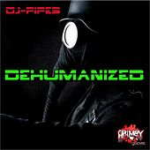 Dehumanized by Dj-Pipes