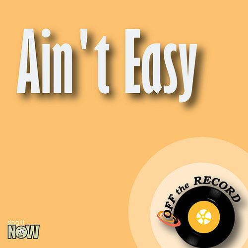 Play & Download Ain't Easy - Single by Off the Record | Napster