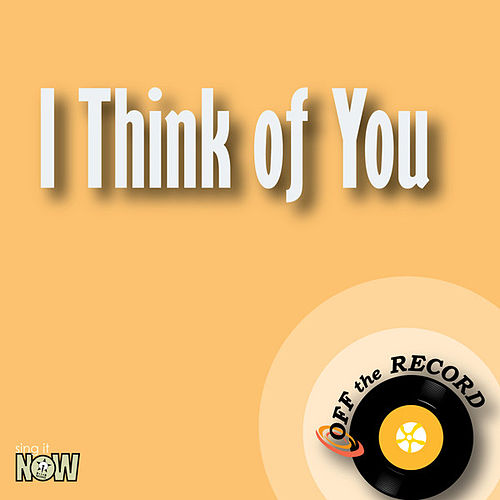 Play & Download I Think of You - Single by Off the Record | Napster