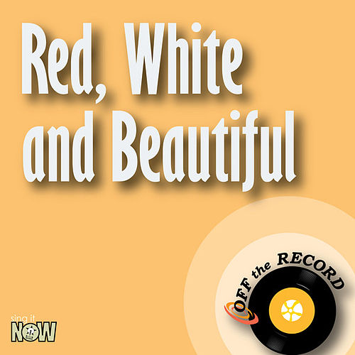Play & Download Red, White and Beautiful - Single by Off the Record | Napster