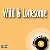 Wild & Lonesome - Single by Off the Record