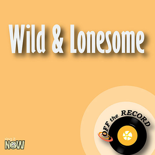 Play & Download Wild & Lonesome - Single by Off the Record | Napster