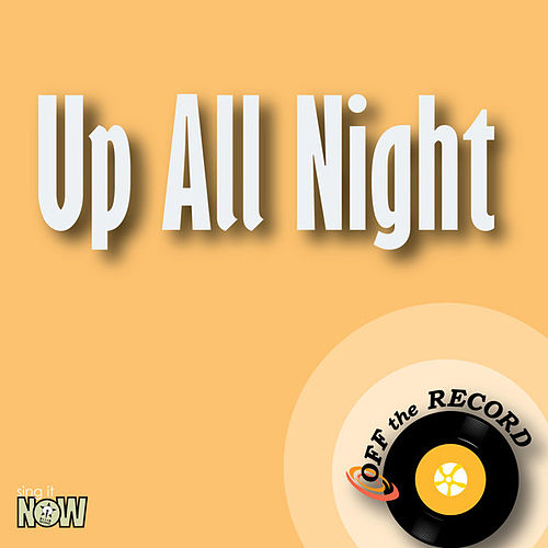 Play & Download Up All Night - Single by Off the Record | Napster