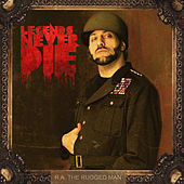 Legends Never Die by R.A. The Rugged Man