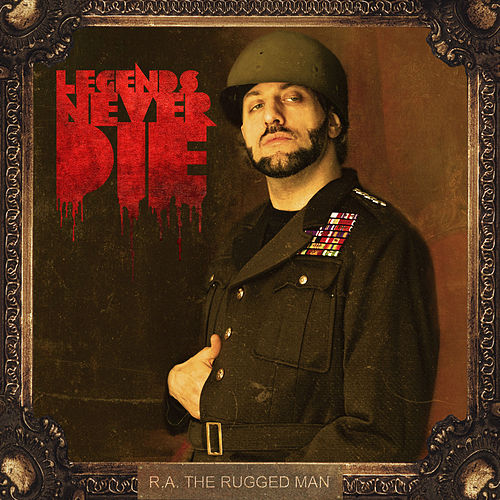 Play & Download Legends Never Die by R.A. The Rugged Man | Napster