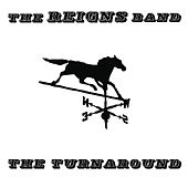 Play & Download The Turnaround by The Reigns Band | Napster