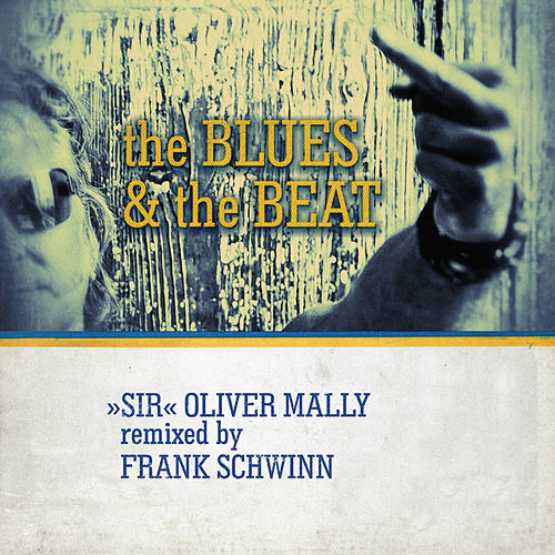 Play & Download The Blues and the Beat by Sir Oliver Mally | Napster
