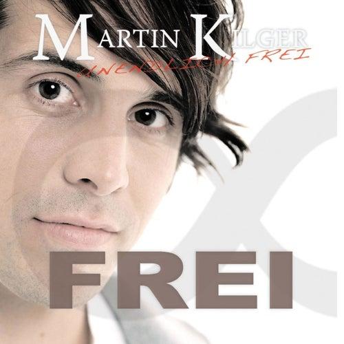 Unendlich Frei by Martin Kilger