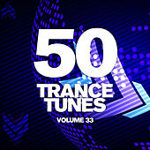 50 Trance Tunes, Vol. 33 by Various Artists