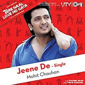 Play & Download Jeene De by Mohit Chauhan | Napster