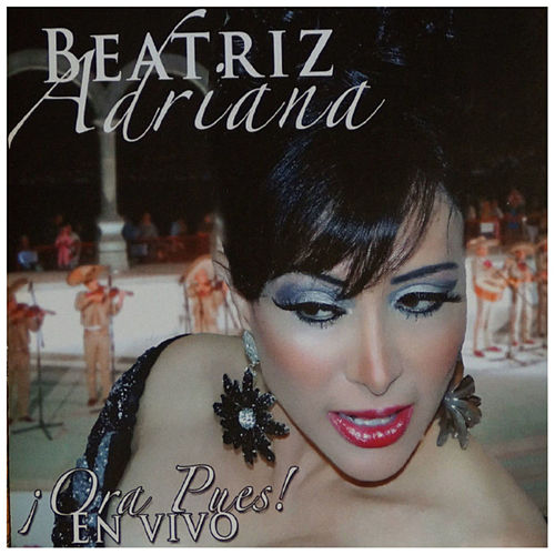 Play & Download Ora Pues! En Vivo by Beatriz Adriana | Napster