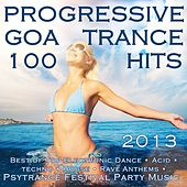 Play & Download Progressive Goa Trance 100 Hits 2013 - Best of Top Electronic Dance, Acid, Techno, House, Rave Anthems, Psytrance Festival Party by Various Artists | Napster