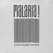 Play & Download Kaltes Klares Wasser by Malaria | Napster