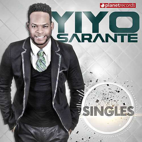 Play & Download Singles by Yiyo Sarante | Napster
