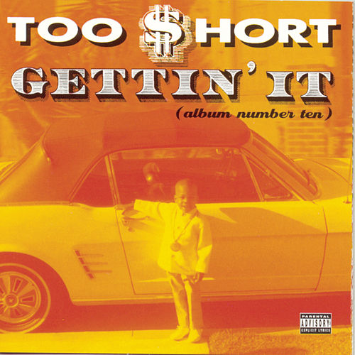 Play & Download Gettin' It (Album Number Ten) by Too Short | Napster