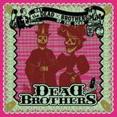 Day Of The Dead by The Dead Brothers