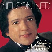 Play & Download Dedicado A Mexico by Nelson Ned | Napster