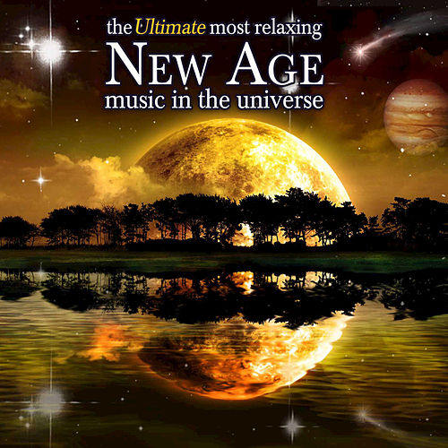 Play & Download The Ultimate Most Relaxing New Age Music In The Universe by The Ultimate Most Relaxing New Age Music In The Universe | Napster